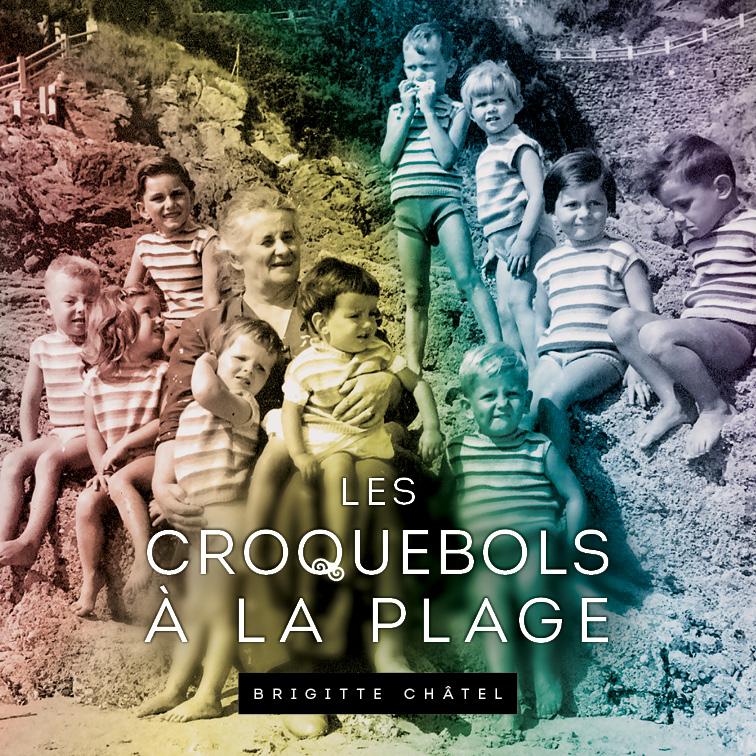 Les croquebols à la plage de Brigitte Châtel